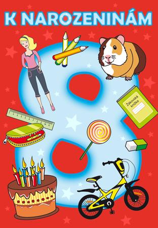 přání k 8 narozeninám Osmé narozeniny   přání pro děti přání k 8 narozeninám