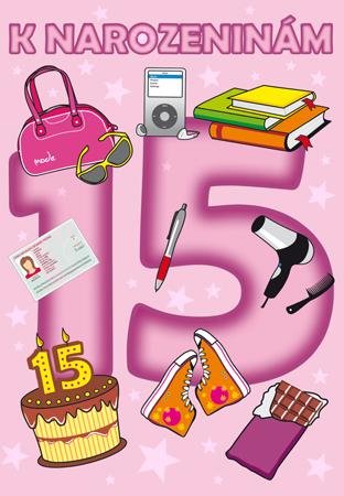 přání k patnáctým narozeninám Patnácté narozeniny   přání pro děti přání k patnáctým narozeninám